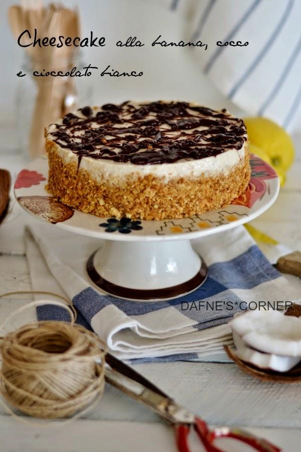 Conosciuto Cheesecake alla banana, cocco e cioccolato bianco - Dafne's Corner  MH96